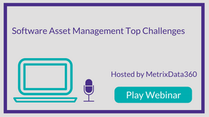 Software Asset Management Top Challenges