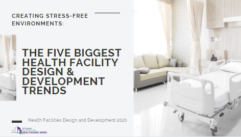 Creating Stress-Free Environments: The Five Biggest Health Facility Design & Development Trends