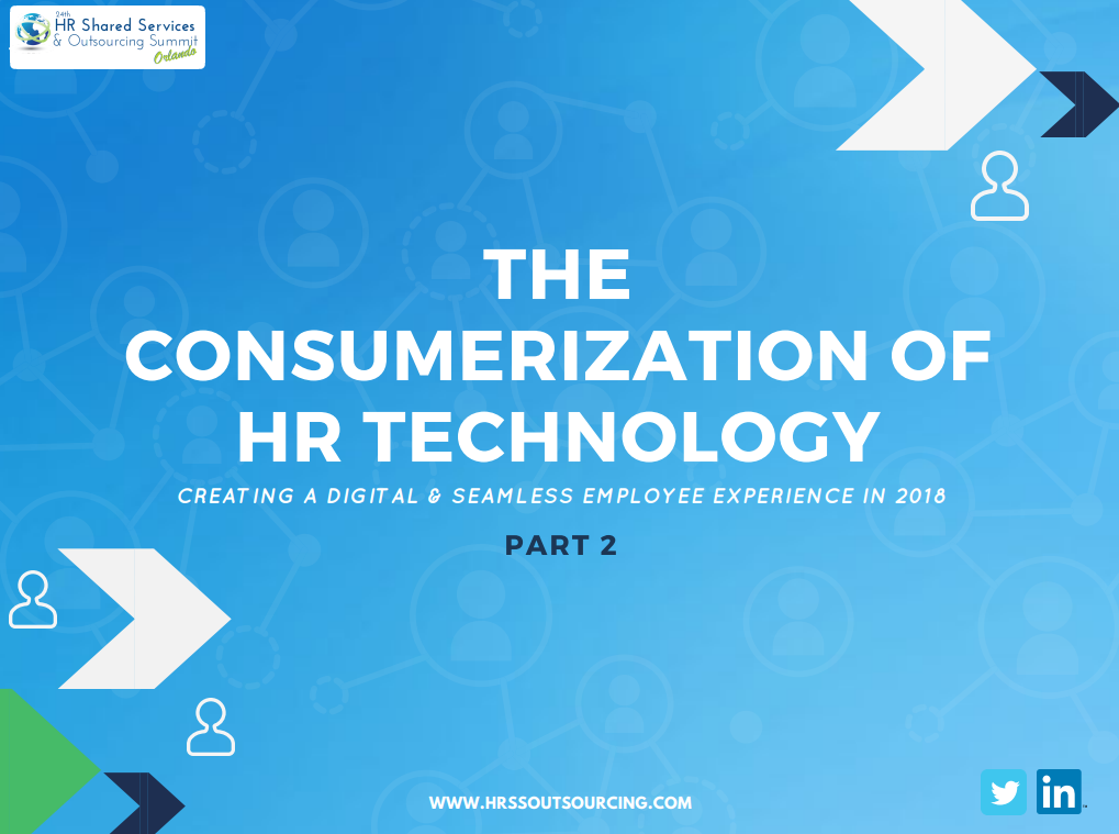 Part 2: Utilizing the Consumerization of HR Technology 2018