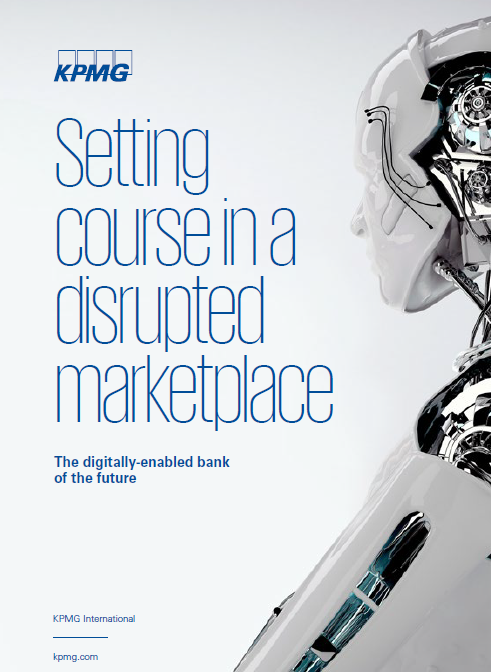 Setting course in a disrupted marketplace - The digitally-enabled bank of the future