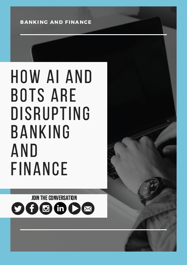 How AI and Bots Are Disrupting Banking and Finance
