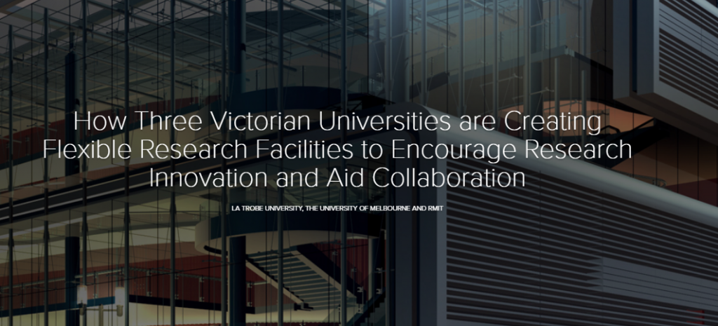 How Three Australian Universities are are Creating Flexible Research Facilities to Encourage Research Innovation and Aid Collaboration