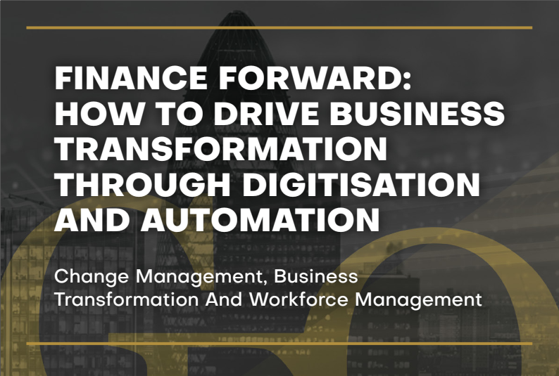 Finance Forward | How to drive Business Transformation through Digitisation and Automation