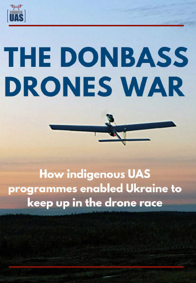 The Donbass drones war: How indigenous UAS programmes enabled Ukraine to keep up in the drone race