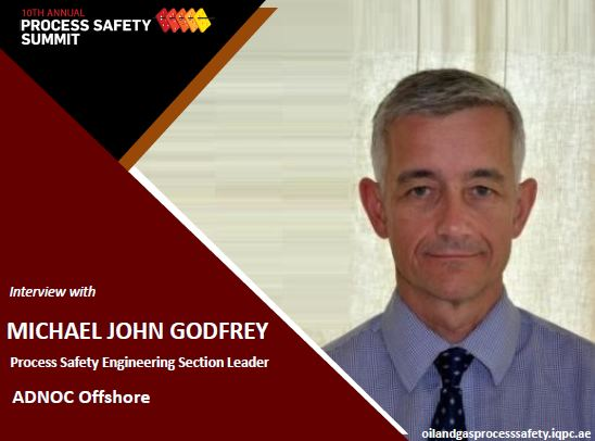 Interview with Michael Godfrey, Process Safety Engineering Section Leader, Process Safety Engineering Section, ADNOC Offshore