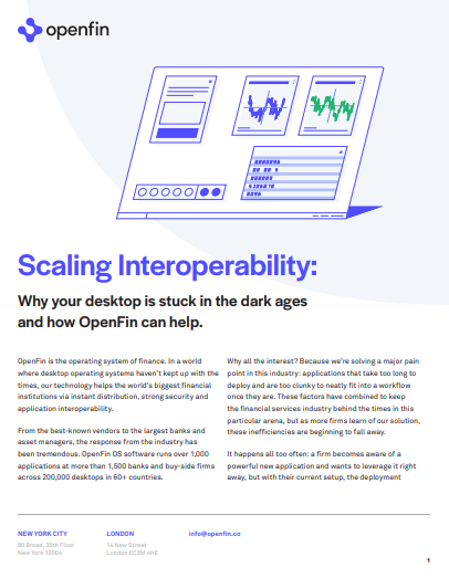 Scaling Interoperability: why your desktop is stuck in the dark ages and how OpenFin can help