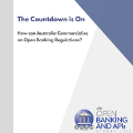 The Countdown is On: How can Australia Commercialise on Open Banking Requirements?