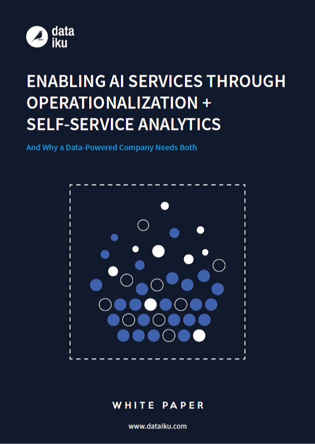 Enabling AI Services Through Operationalisation & Self-Service Analytics - A White Paper by Dataiku