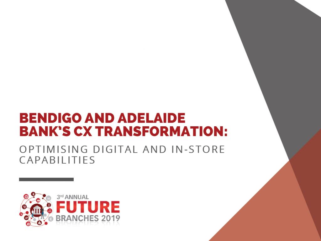 Bendigo and Adelaide Bank's CX Transformation: Optimising Digital and In-Store Capabilities