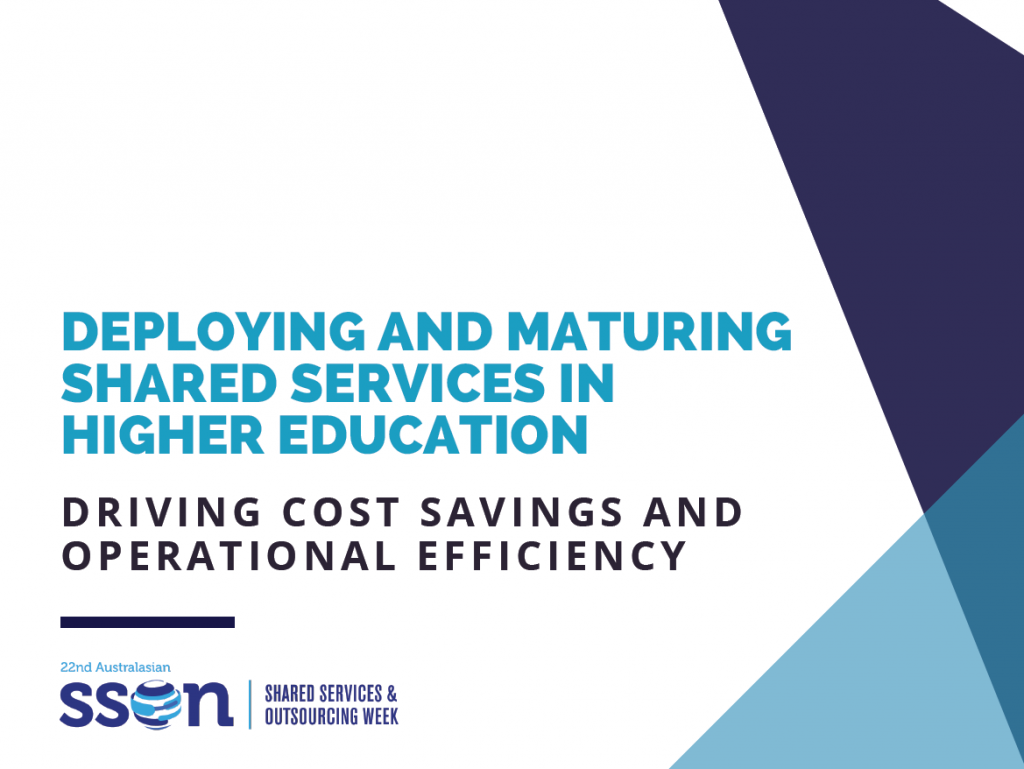 Deploying and Maturing Shared Services in Higher Education: Driving cost savings and operational efficiency