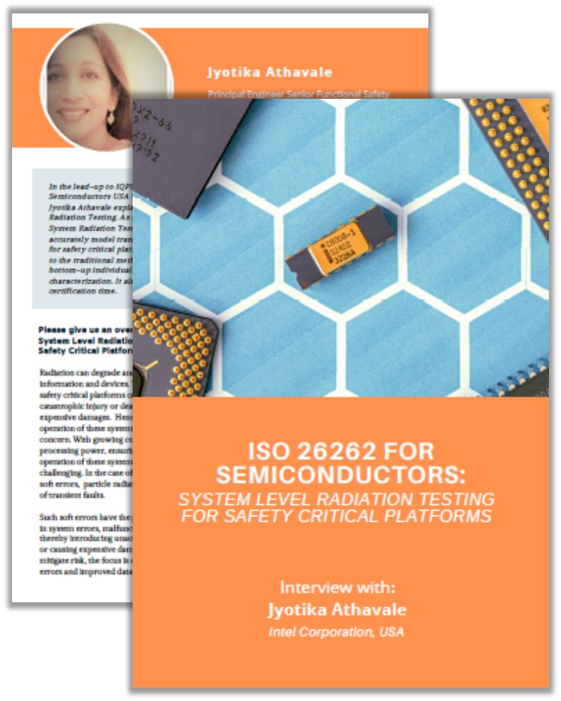 Interview with Jyotika Athavale from Intel on ISO 26262 for Semiconductors and System Level Radiation Testing for Safety Critical Platforms