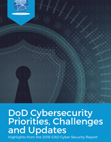 DoD Cybersecurity Priorities, Challenges and Updates from the 2018 GAO Report