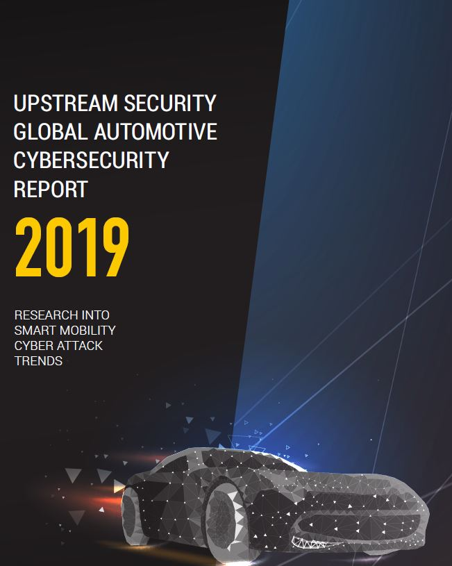 Upstream Security 2019 Global Automotive Cybersecurity Report