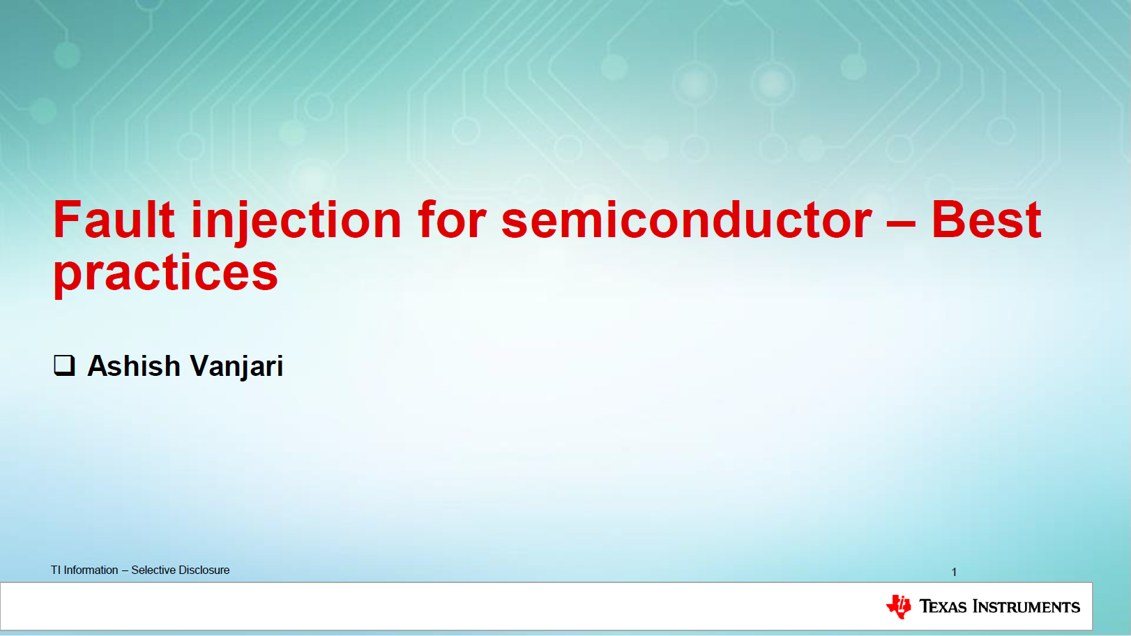 Texas Instruments Presentation: Best Practices - Fault Injection for Semiconductor