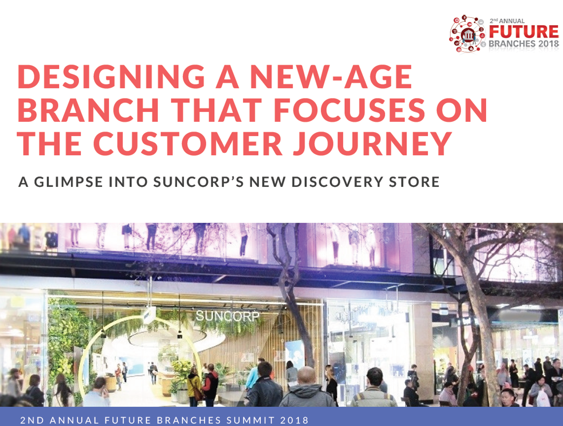 Designing a new-age branch that focuses on the customer journey: A glimpse into Suncorp's new Discovery Store