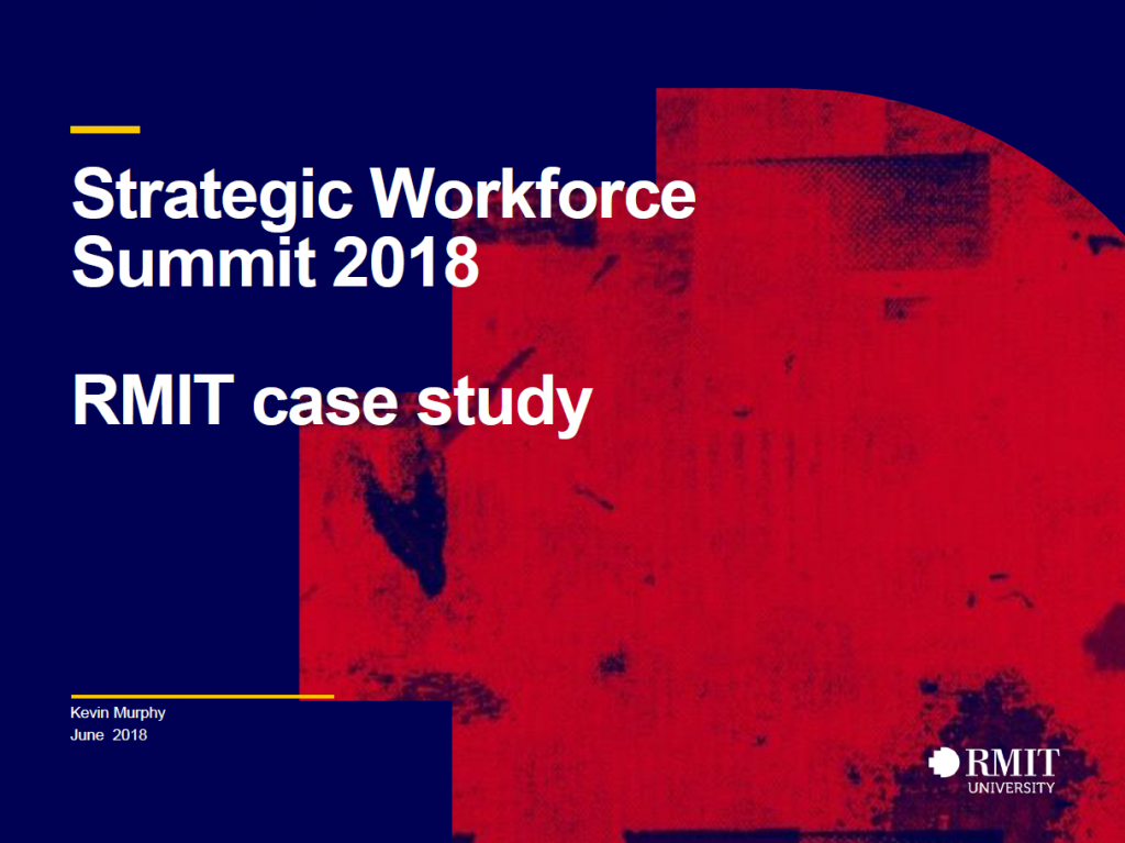 How RMIT University Are Shifting From Metrics to Analytics to Build Capability and Create Executive Sponsorship Around Workforce Planning