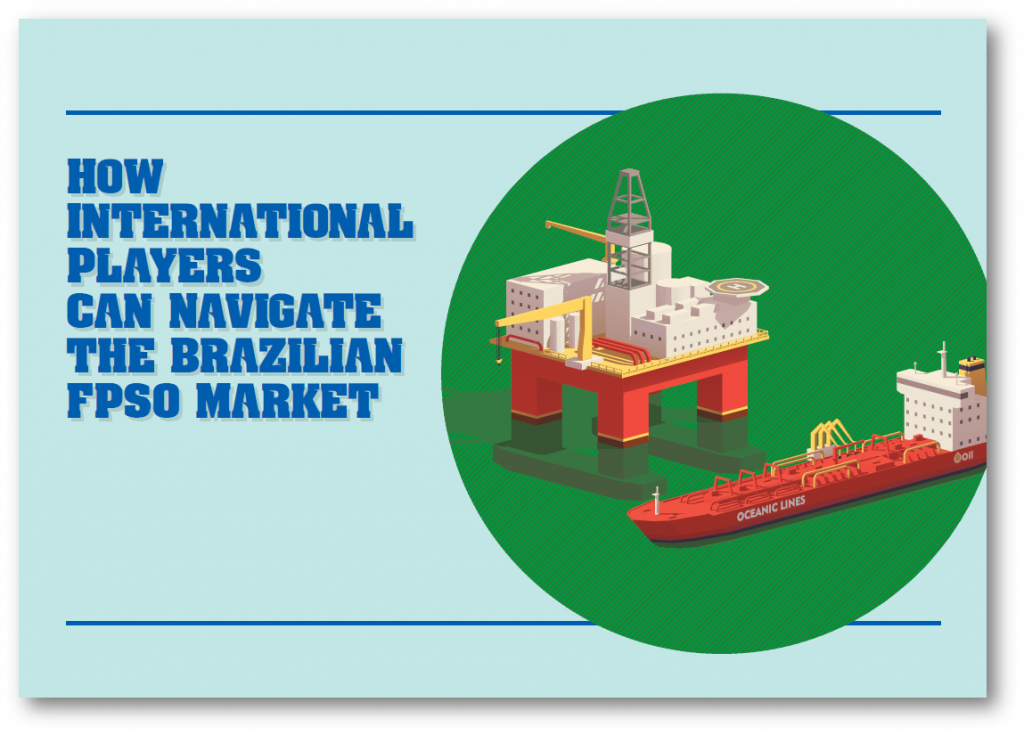 How international players can navigate the Brazilian FPSO market