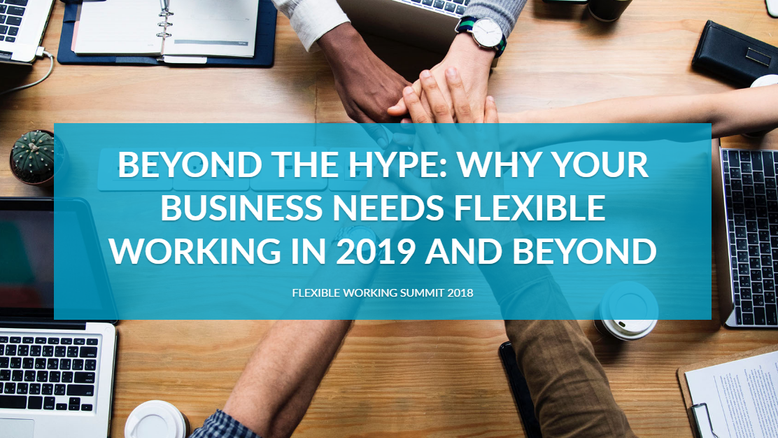 Why Your Business Needs Flexible Working in 2019 and Beyond