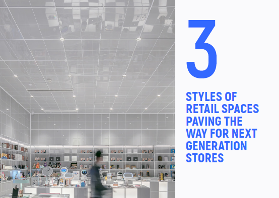 Styles Of Retail Spaces Paving The Way For Next Generation Stores - eBook