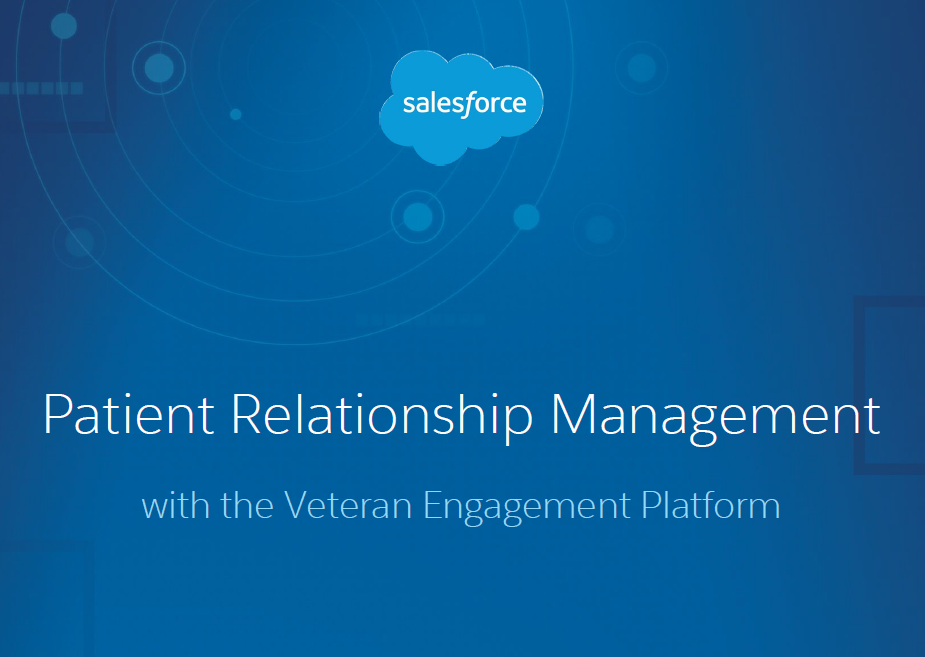 Salesforce: Patient Relationship Management with the Veteran Engagement Platform