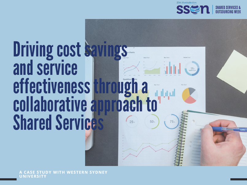 Driving cost savings and service effectiveness through a collaborative approach to Shared Services: A Case Study on Western Sydney University