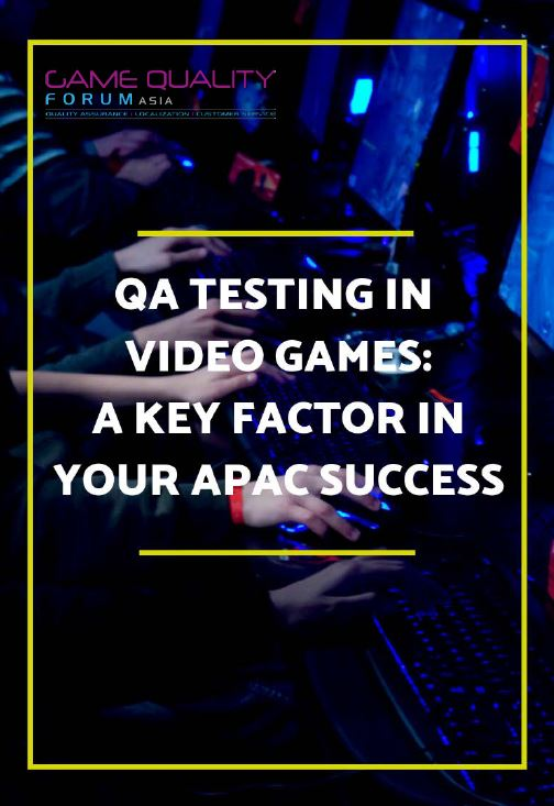 QA testing in video games: A key factor in your APAC success