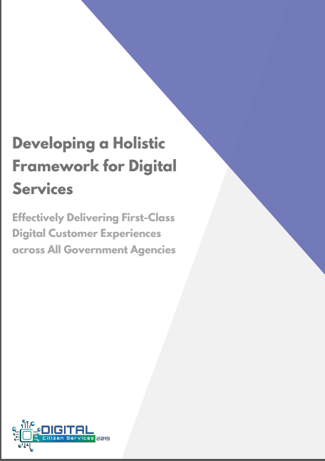Developing a Holistic Framework for Digital Services: Effectively Delivering First-Class Digital Customer Experiences across All Government Agencies