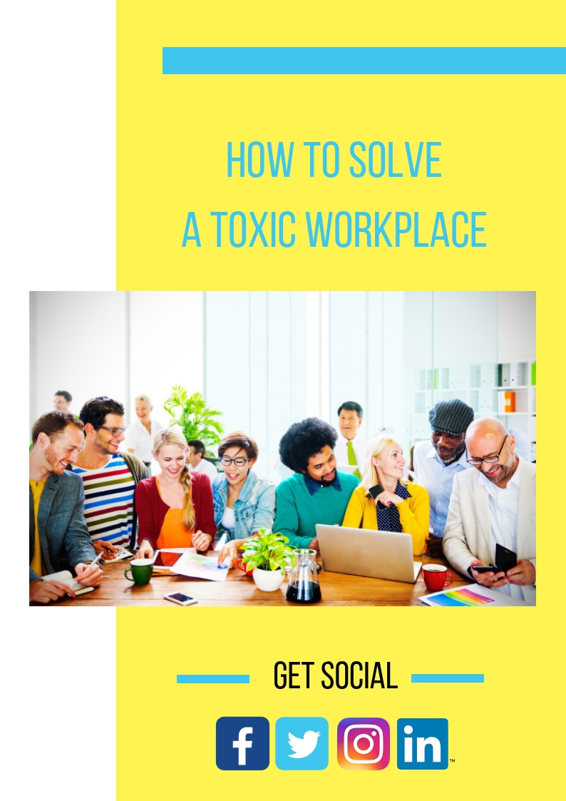 How to Solve a Toxic Workplace