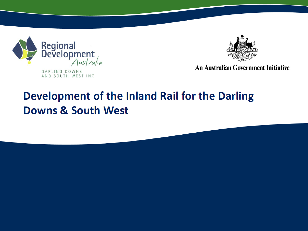 Supporting the Economic Growth and Development of the Inland Rail for the Communities across the Darling Downs and South West Queensland