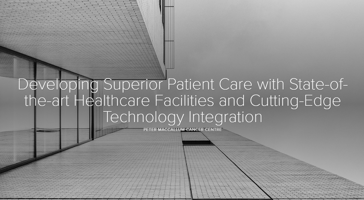 Developing Superior Patient Care with State-of-the-art Healthcare Facilities and Cutting-Edge Technology Integration