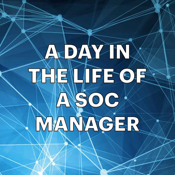 A day in the life of a SOC Manager