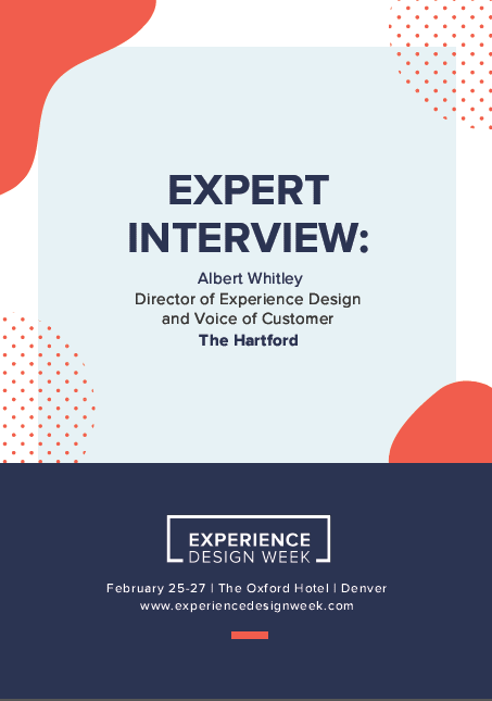 Expert Interview: Albert Whitley, Director of Experience Design & VoC at The Hartford