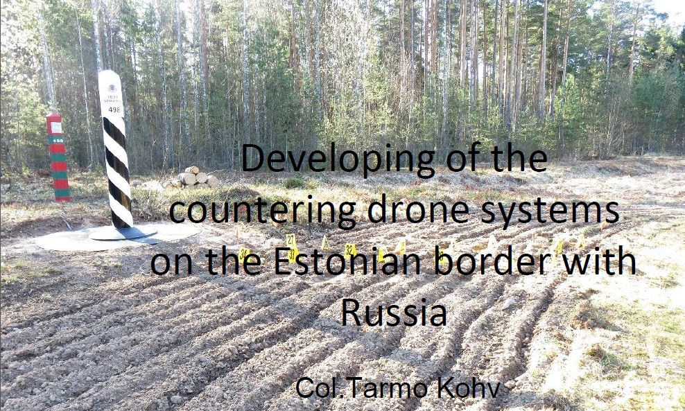 Developing of countering drones systems on the Estonian border with Russia