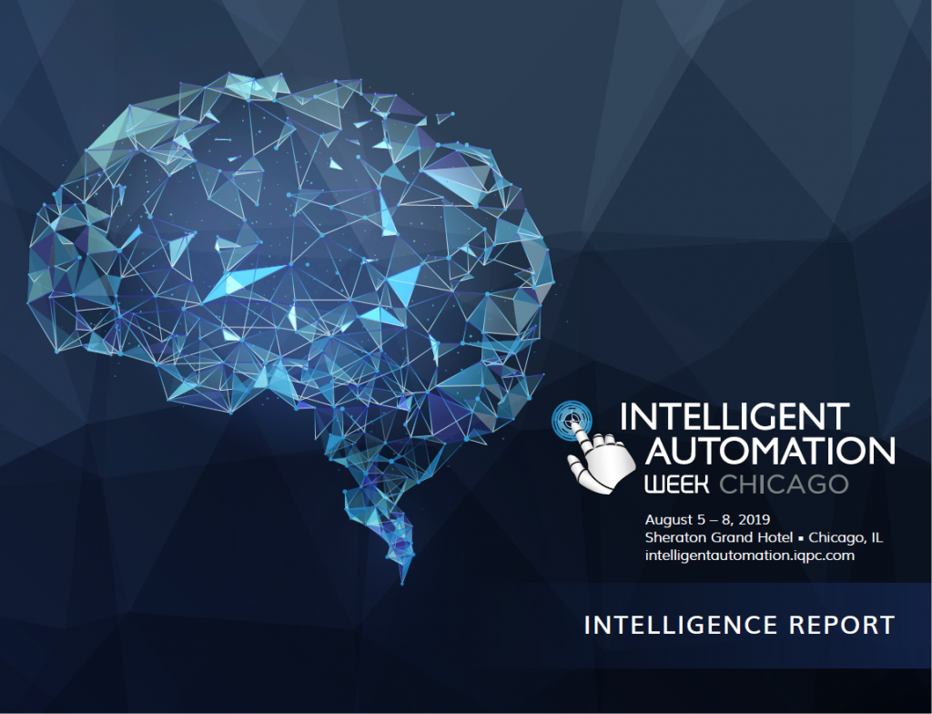 Intelligent Automation Week Chicago 2019 Intelligence Report