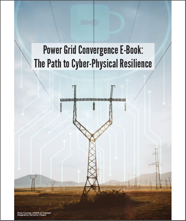 Read the Power Grid Convergence E-Book: The Path to Cyber-Physical Resilience