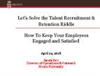 Riddle Me This - Solving The Talent Recruitment & Retention Riddle To Keep Your Employees Engaged & Satisfied