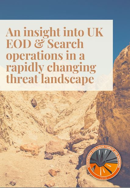 An insight into UK EOD & Search operations in a rapidly changing threat landscape