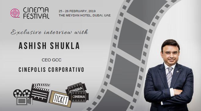 Exclusive Interview: Ashish Shukla, CEO, GCC, Cinepolis Corporativo