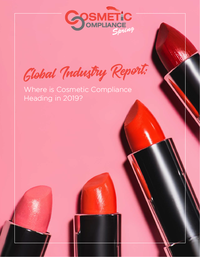 Global Industry Report: Where is Cosmetic Compliance Heading in 2019?