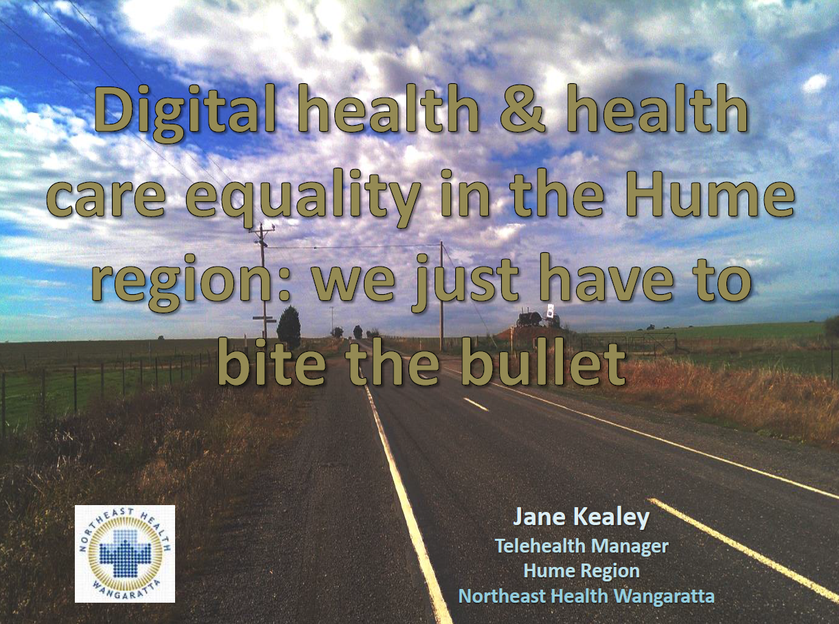 Digital Health and Healthcare Equality in the Hume Region: We Just Have to 'Bite the Bullet'