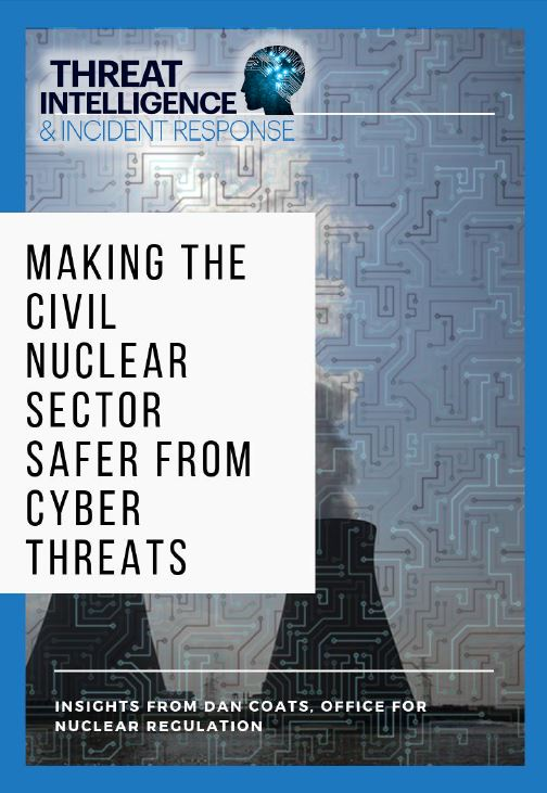 Making the civil nuclear sector safer from cyber threats: Insights from Dan Coats, Office for Nuclear Regulation