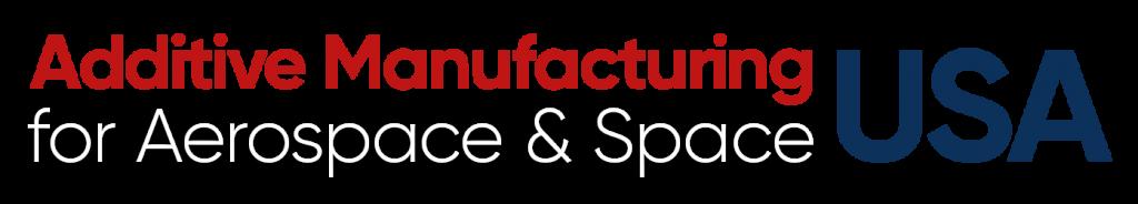 Additive Manufacturing for Aerospace & Space USA Draft Agenda