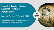 [Learning Designers 2019 Presentation] How Deakin University are Applying Systems Thinking to Learning Design