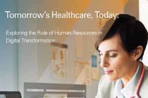 Tomorrow's Healthcare, Today: Exploring the Role of Human Resources in Digital Transformation