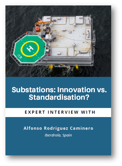 Substations: Innovation vs. Standardisation? Expert Interview with Iberdrola Renewables