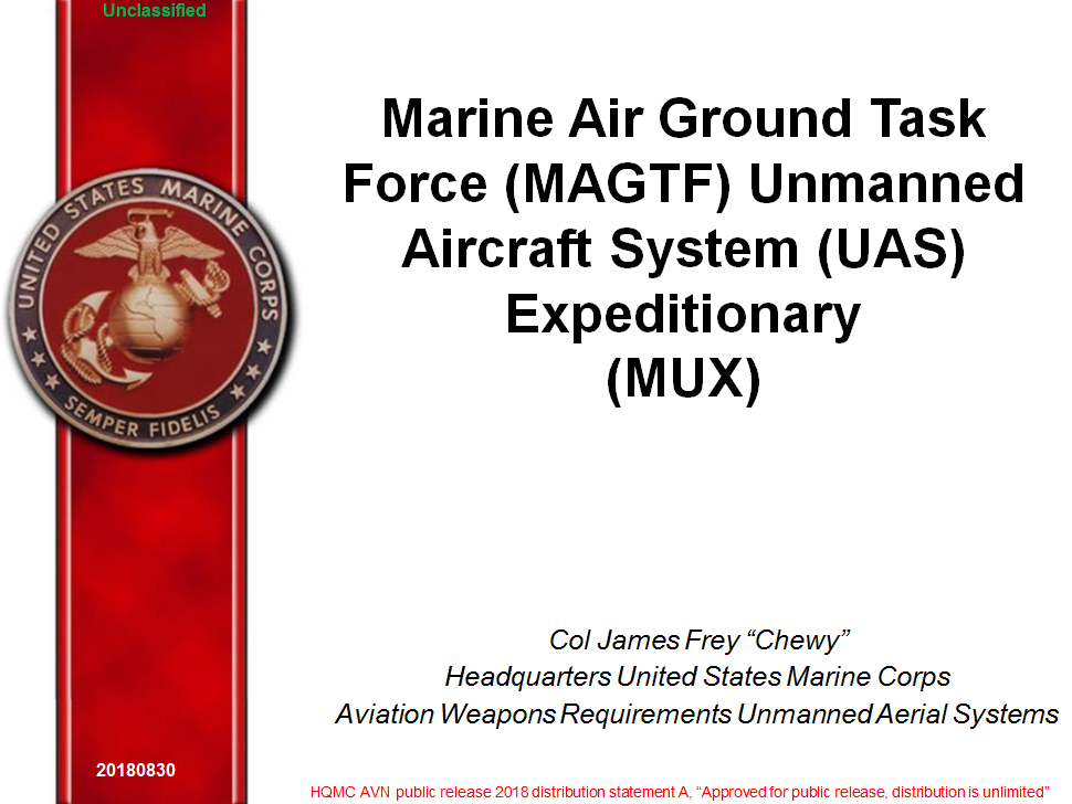 Past Presentation: Marine Air Ground Task Force (MAGTF) Unmanned Aircraft System (UAS) Expeditionary (MUX)