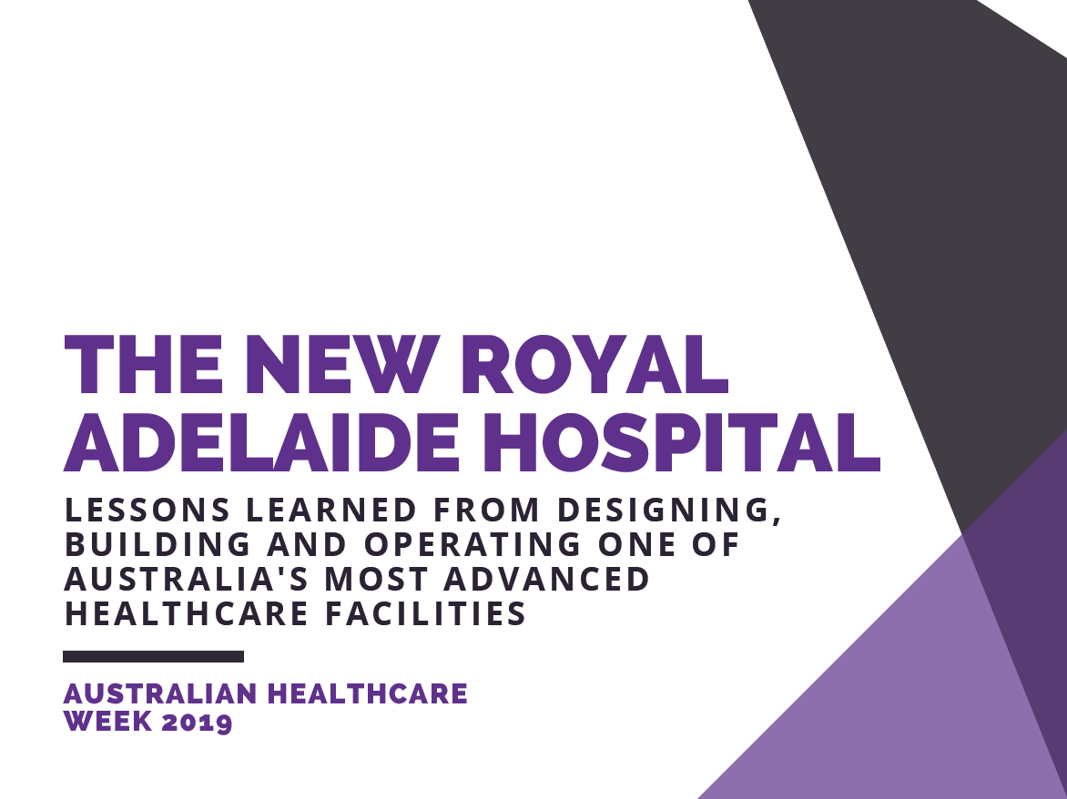 Lessons Learned from Designing, Building and Operating one of Australia's most Advanced Healthcare Facilities