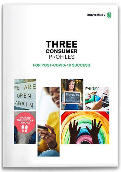 Conversity: Three Consumer Profiles for Post-Covid 19 Success
