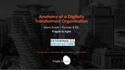 Anatomy of a Digitally Transformed Organisation