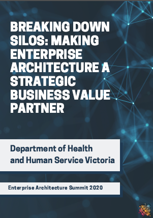 DHHS: Breaking Down Silos: Making Enterprise Architecture A Strategic Business Value Partner